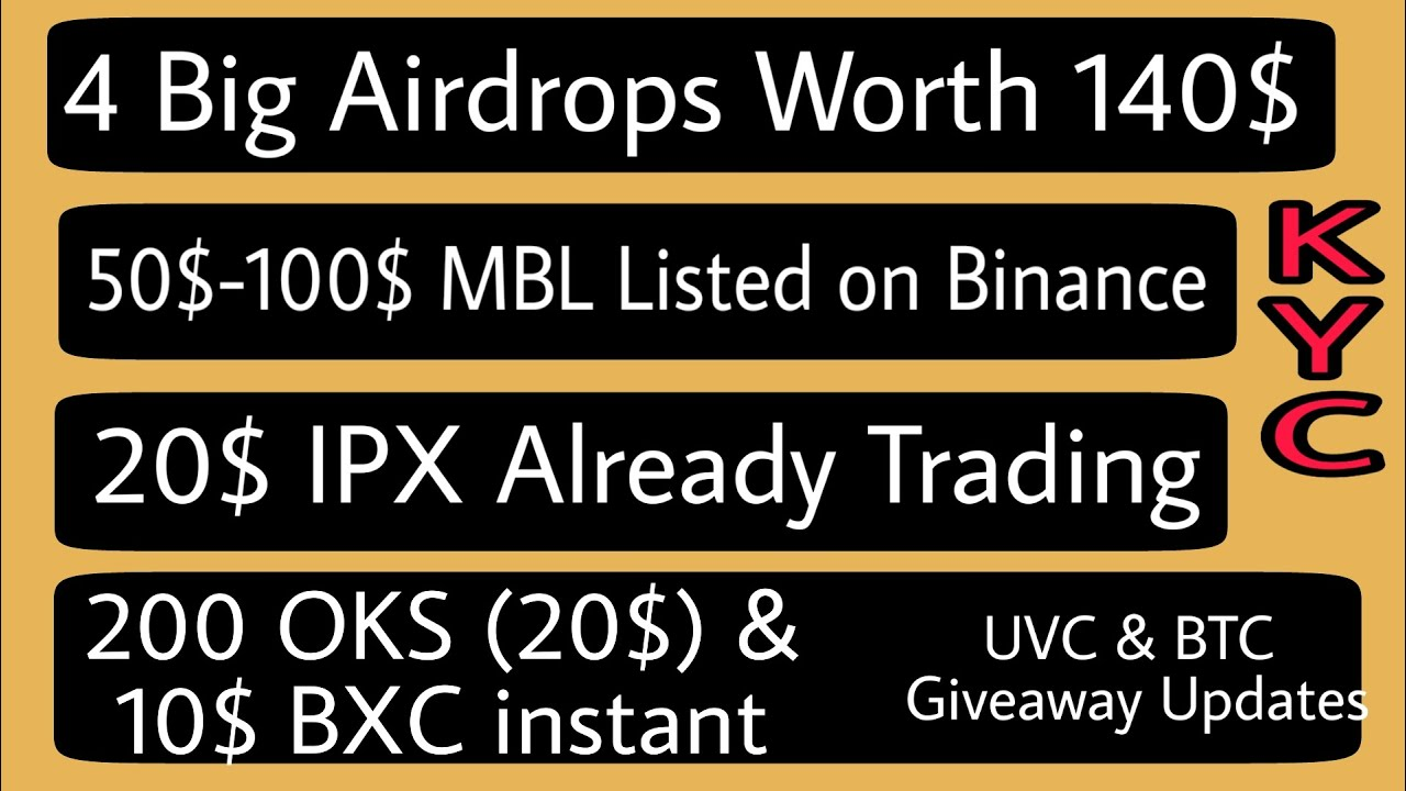 4 big airdrops Worth 140$||100$ MBL Listed on binance KYC Must||OKS||IPX and 10$ BXC instant 9