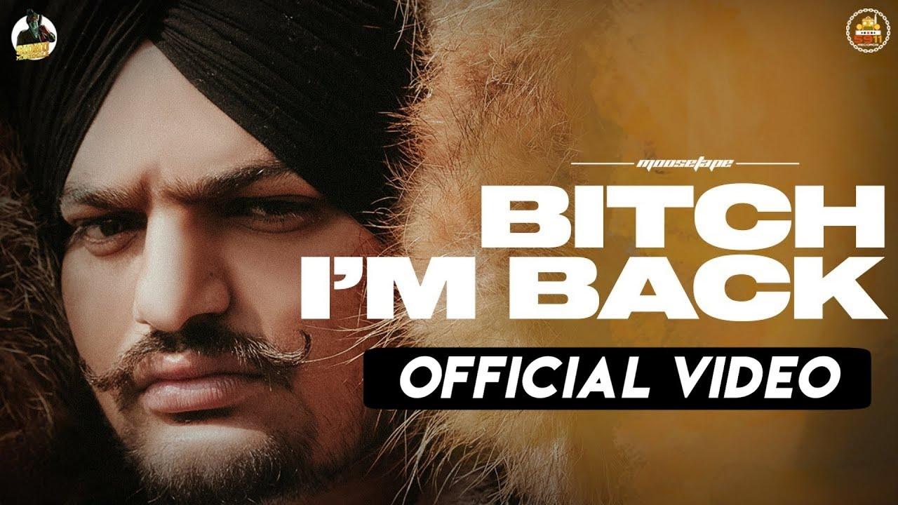 Bitch I'm Back Lyrics with English Translation Punjabi song sung and written by Sidhu Moose Wala, music by The Kidd, from the album Moosetape (2021)