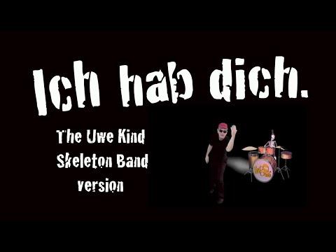 Ich hab dich (the Uwe Kind Skeleton Band version)