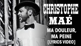 Christophe Maé - Ma douleur, Ma peine [Lyrics Video]
