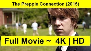 The Preppie Connection Full Length'MOVIE 2015