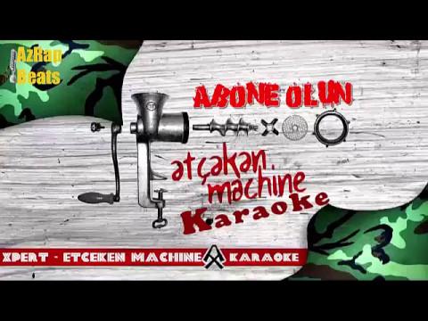 Xpert  - Ətçəkən Machine (Karaoke Beat)