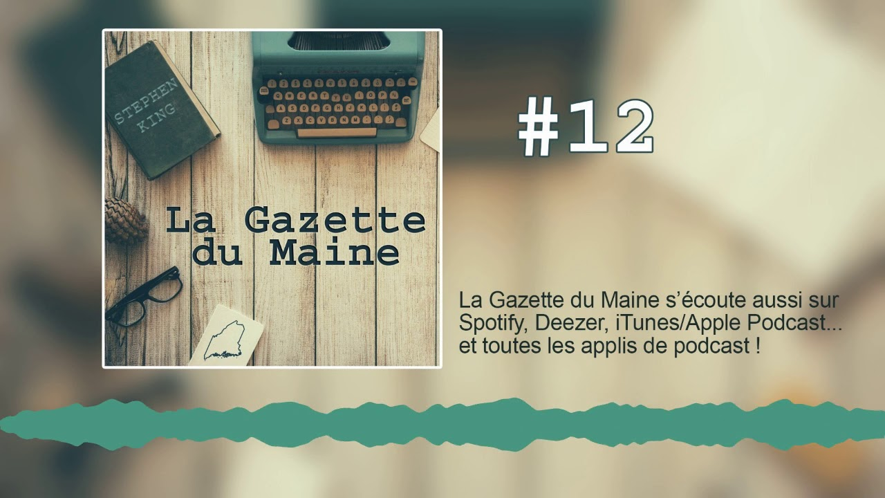 [Podcast] La Gazette du Maine 12 - L'actualité de #StephenKing du 15 au 28 avril 2019