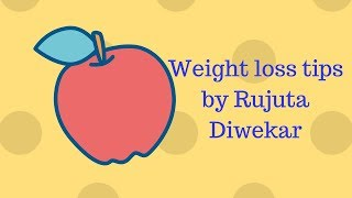 Weight loss  tips from