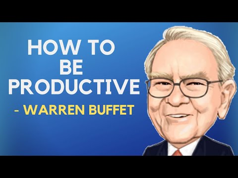 How To Be As Productive As Warren Buffet - 5 Highly Effective Lessons