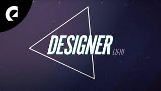 Lu-Ni - Designer (Official Lyric Video)
