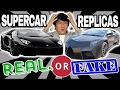 ?? Supercar Replicas - REAL OR FAKE - Episode 3
