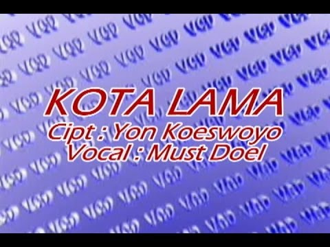 Kota Lama - Koes Plus  - Vocal: Must Doel