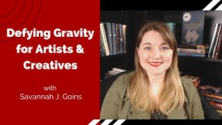Defying Gravity for Artists and Creatives