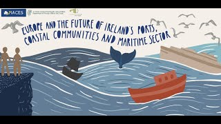 Roundtable 1 - Brexit and Covid-19 in Ireland's Ports, Coastal Communities and Maritime Sector