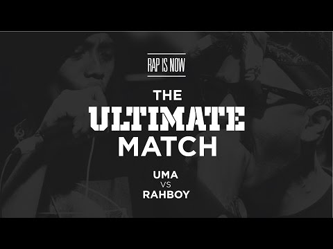 THE ULTIMATE MATCH - UMA VS RAH BOI | RAP IS NOW