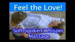 feel the love soft spoken whisper massage asmr long version
