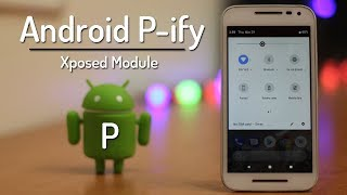 Android P-ify Xposed Module! Android 9.0 Look😍
