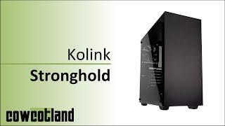 [Cowcot TV] Test/Présentation : boitier Kolink Stronghold
