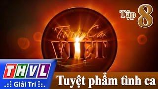 thvl  tinh ca viet 2016 -tap 8 tuyet pham tinh ca viet - phi nhung quang linh phuong my chi