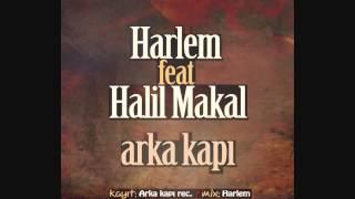 Harlem ft Halil Makal - Arka Kapı