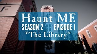 "Haunt ME - S2:E1 ""Ace of Swords"" (The Library)"