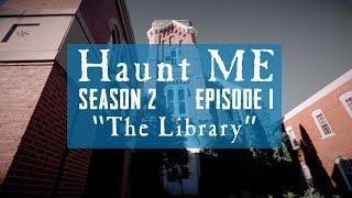 The Library - Haunt ME - S2:E1