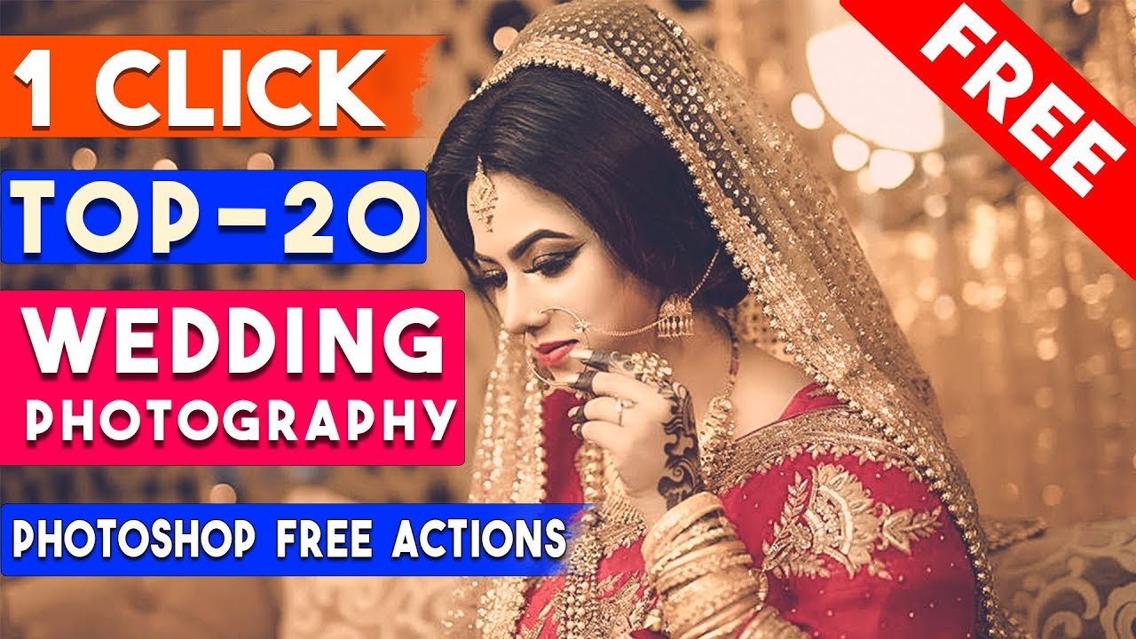 Top 20 Professional Wedding Photography Effects In Photoshop Actions