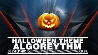 Algoreythm - Halloween Theme (Free Dubstep)