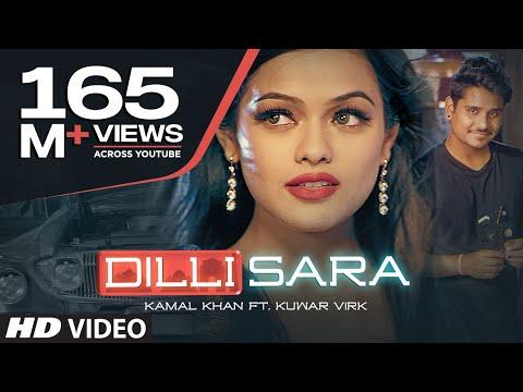 "Dilli Sara: Kamal Khan, Kuwar Virk (Video Song) Latest Punjabi Songs 2017 | ""T-Series"""