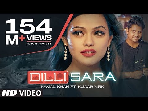 "Dilli Sara: Kamal Khan, Kuwar Virk (Video Song) Latest Punjabi Songs 2017 | ""T-Series"""