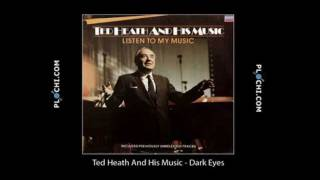 Ted Heath And His Music - Dark Eyes