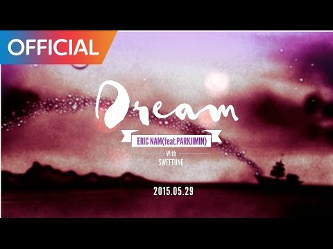 에릭남 (Eric Nam) - DREAM (Feat. 박지민 of 15&) (Teaser 2)