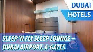 Sleep 'n Fly Sleep Lounge – Dubai Airport, A Gates (terminal 3) | Review Hotel In Dubai, Uae