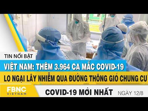 Tin tức Covid-19 mới nhất hôm nay 12/8 | Dich Virus Corona Việt Nam hôm nay | FBNC