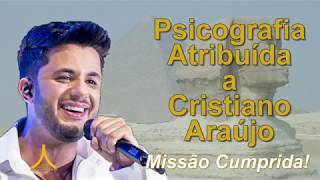 Psicografia atribuída a Cristiano Araújo - Missão Cumprida