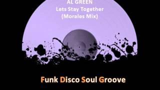 AL GREEN - Lets Stay Together (Remix) (John Morales Mix) (1972)