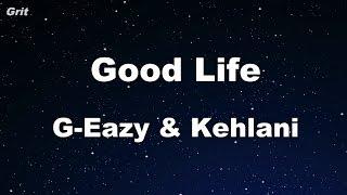 Good Life G-Eazy Kehlani Karaoke No Guide Melody Instrumental.mp3