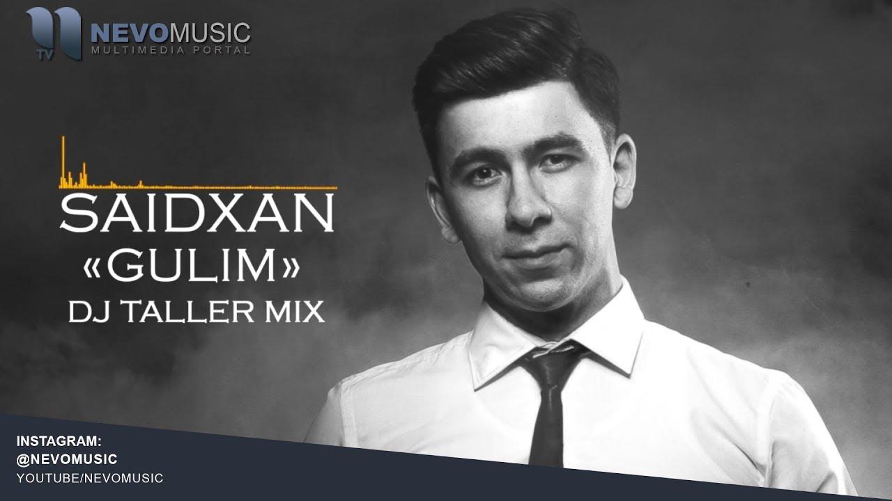 Saidxan - Gulim | Саидхан - Гулим (DJ TALLER MIX)