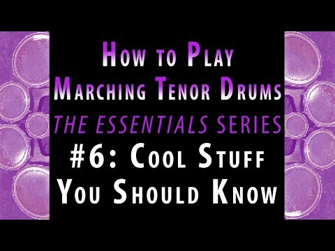 How to Play Marching Tenor Drums, part 6 of 7: Cool Stuff You Should Know