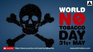 World No Tobacco Day! Animated video for mobile, WhatsApp, instagram,