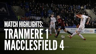 Match Highlights | Tranmere Rovers 1- 4 Macclesfield Town