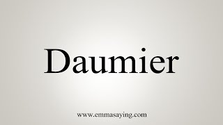 How To Say Daumier