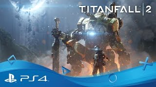 Titanfall 2 | Official Single Player Gameplay Trailer - Jack and BT-7274 | PS4