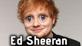 Ed Sheeran interview but he