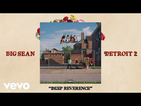 Big Sean - Deep Reverence (Audio) ft. Nipsey Hussle