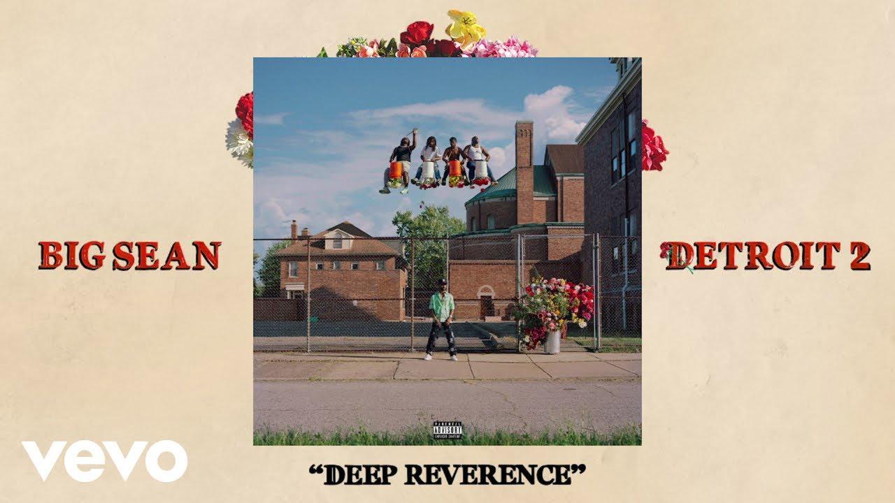 Big Sean - Deep Reverence (Audio) ft. Nipsey Hussle