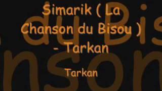 Simarik ( La Chanson du Bisou ) - Tarkan
