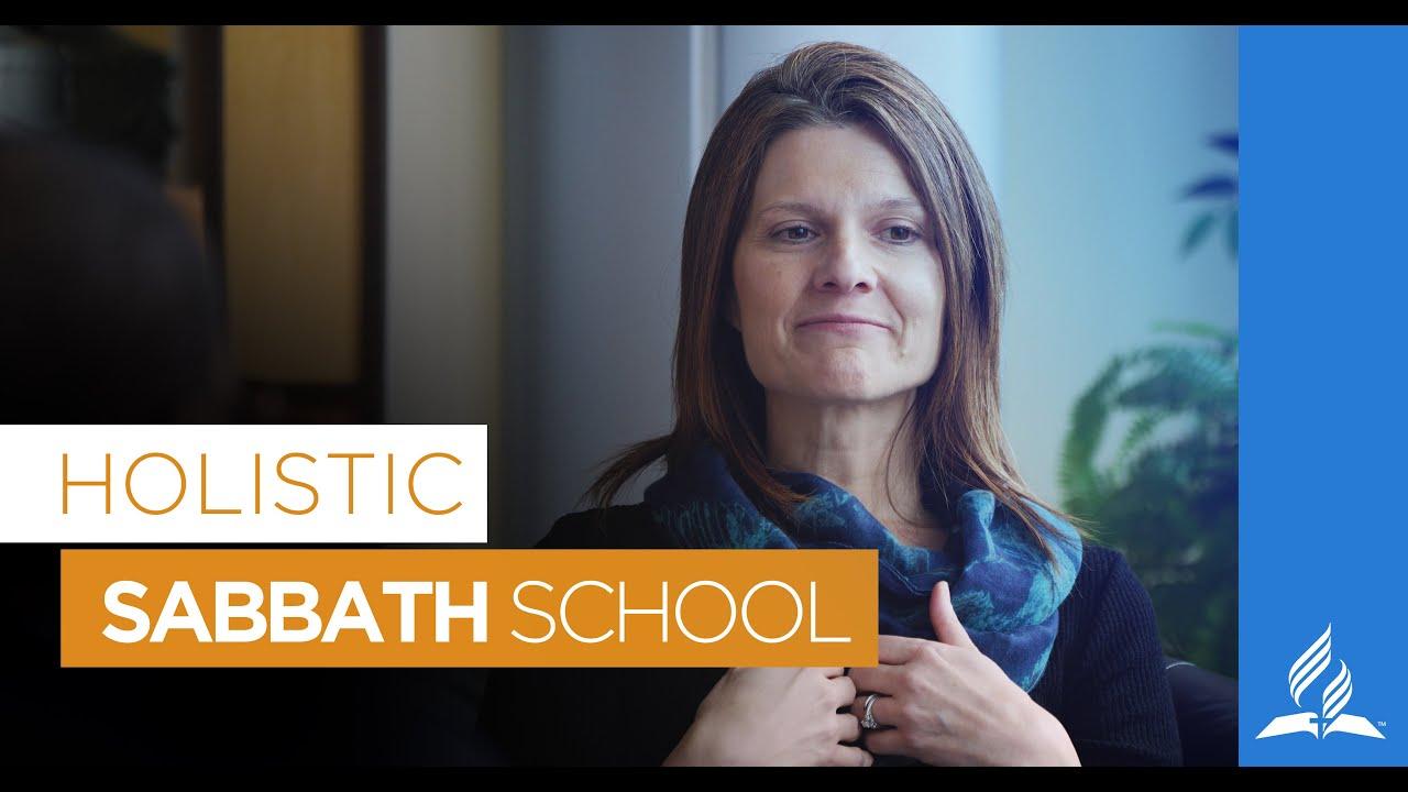 Holistic Sabbath School | Jackie Kielbasiewicz
