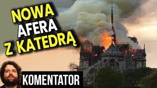 Odbudowa Katedra Notre Dame w Paryżu Zagrożona - Boją się Płacić Pieniądze - Analiza Komentator PL