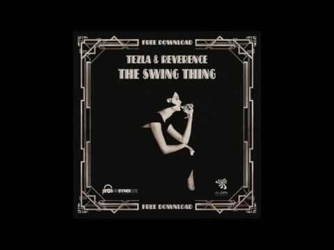 Tezla & Reverence - The Swing Thing (Original Mix)