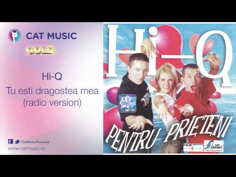 Hi-Q - Tu esti dragostea mea (radio version)