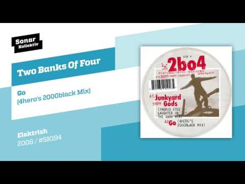 Two Banks Of Four - Go (4hero's 2000black Mix)