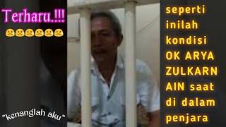 Bikin haru Beginilah kondisi HOK ARYA ZULKARNAIN dalam penjara pasca ott KPK