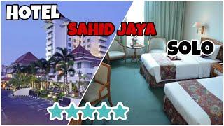 HOTEL SAHID JAYA SOLO Review hotel murah meriah
